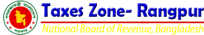 Taxes Zone- Rangpur